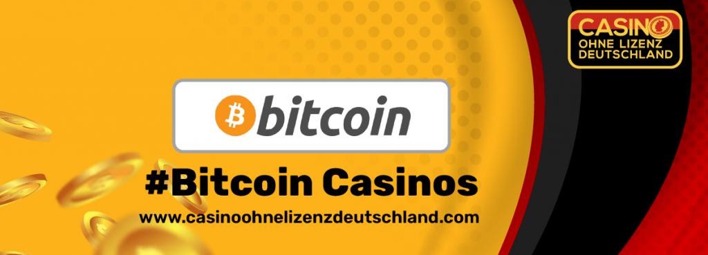 Bitcoin Casinos ohne deutsche Lizenz banner